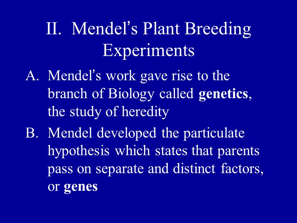 II. Mendel's Plant Breeding Experiments