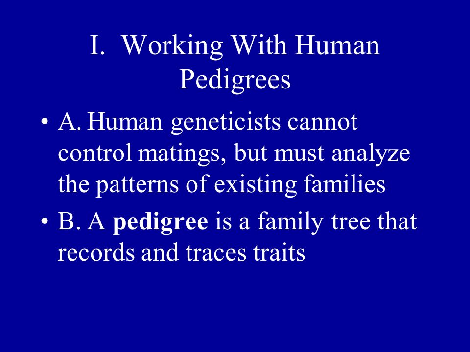I. Working With Human Pedigrees