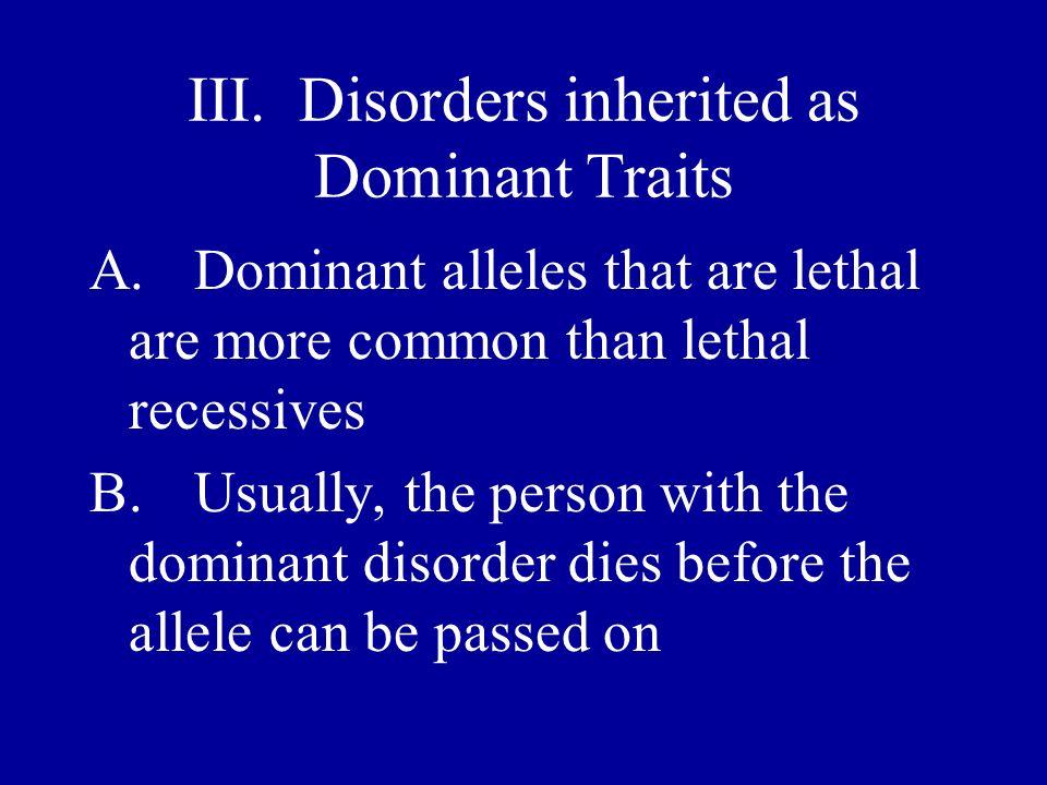 III. Disorders inherited as Dominant Traits