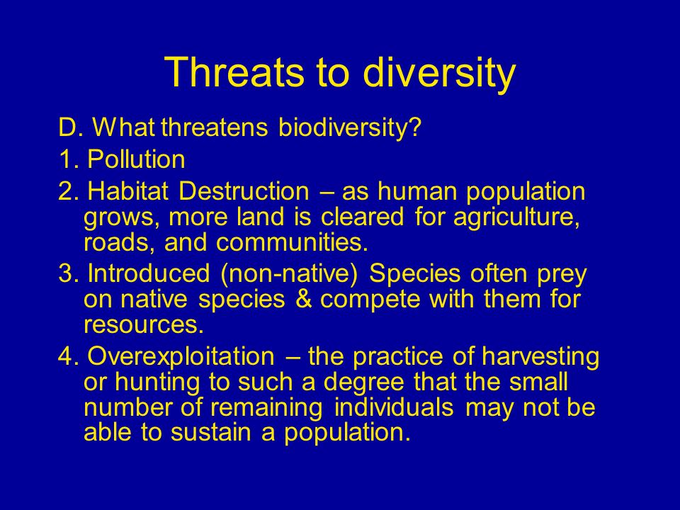 Threats to diversity D. What threatens biodiversity 1. Pollution