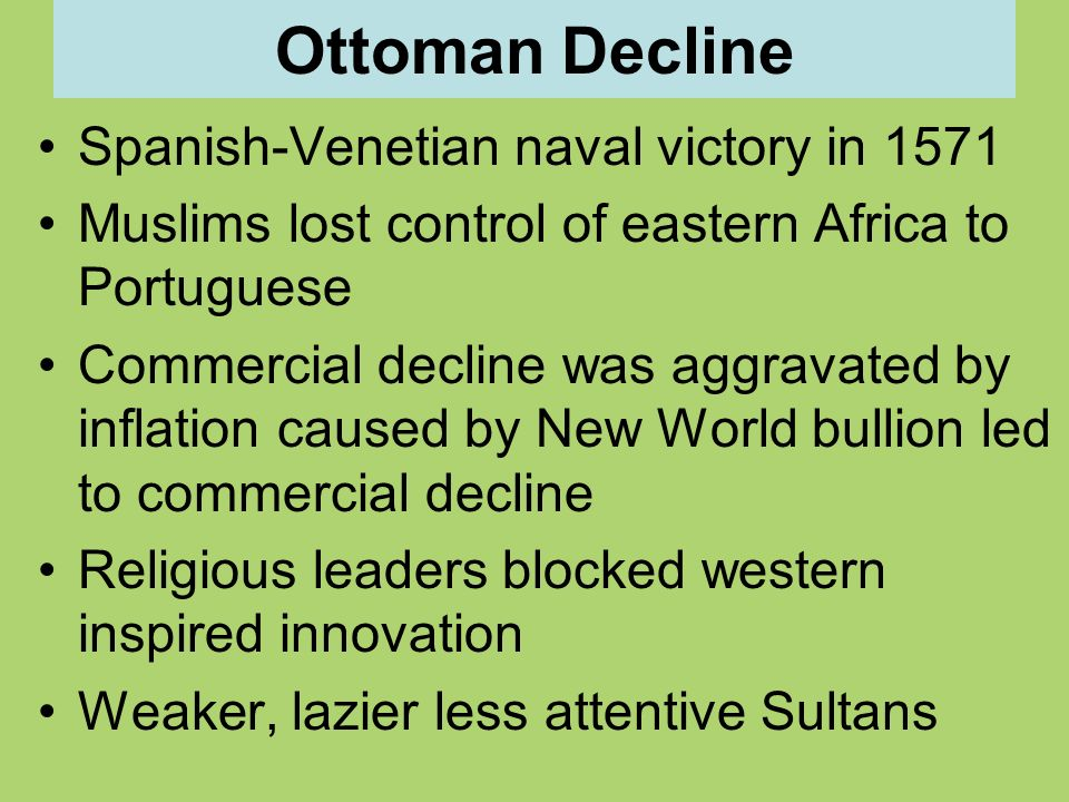 Ottoman Decline Spanish-Venetian naval victory in 1571