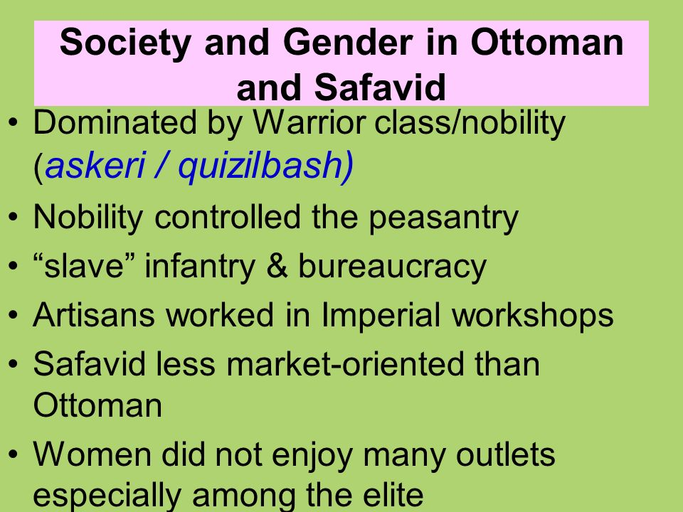 Society and Gender in Ottoman and Safavid