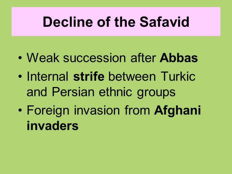 Decline of the Safavid Weak succession after Abbas
