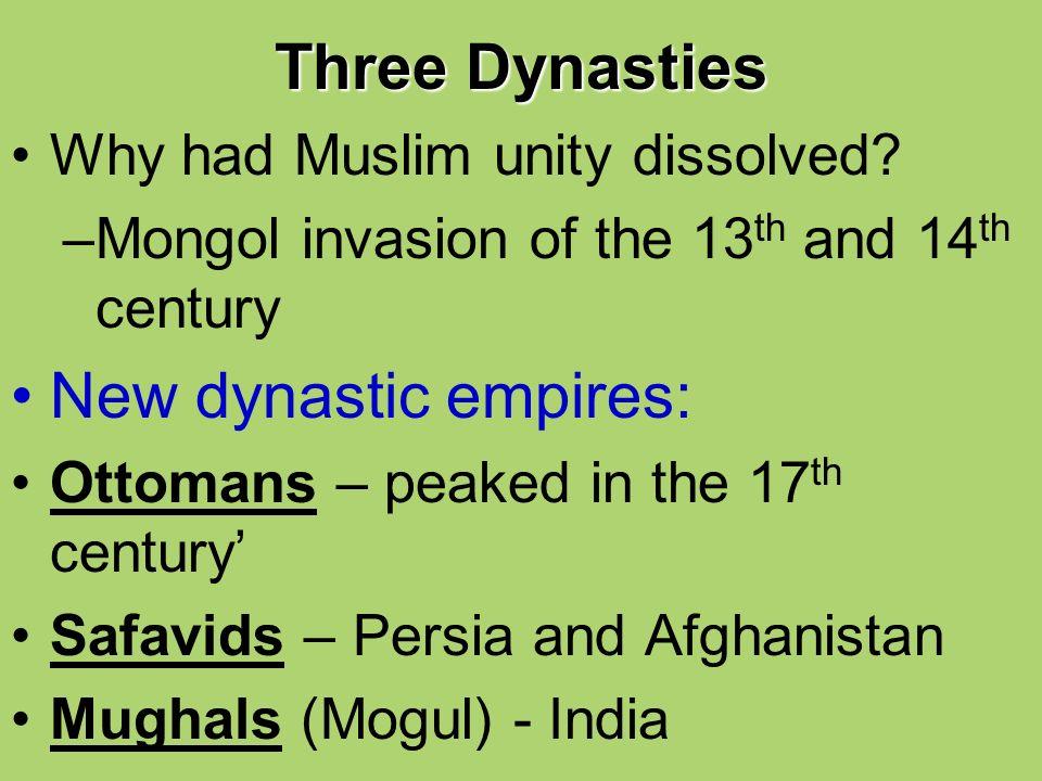 Three Dynasties New dynastic empires: Why had Muslim unity dissolved