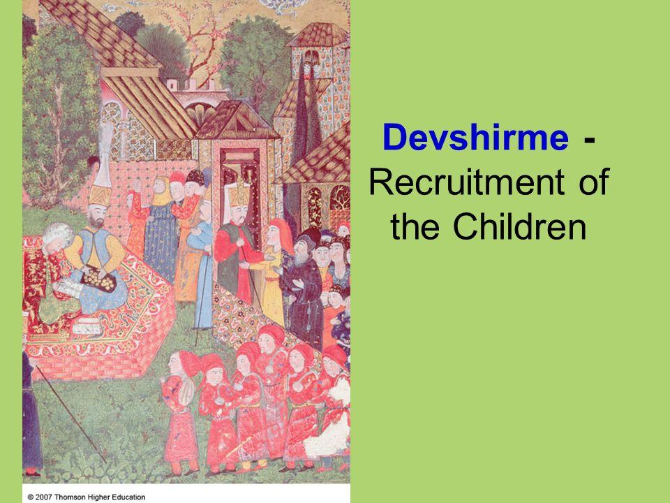 Devshirme -Recruitment of the Children