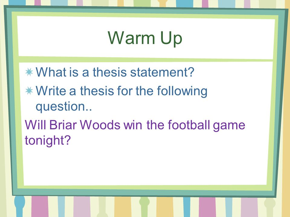 Warm Up What is a thesis statement? - ppt video online download