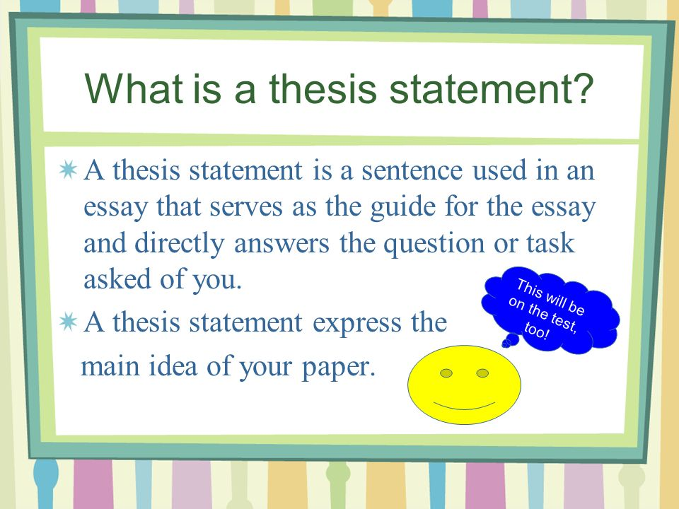 what sentence is the thesis statement Thesis statements you may have heard teachers in the past talk about the thesis statement the thesis statement is a sentence that summarizes the main point of your.