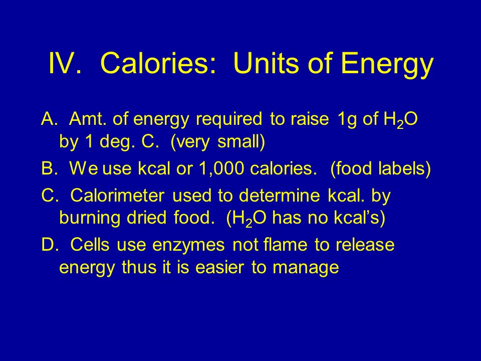 IV. Calories: Units of Energy