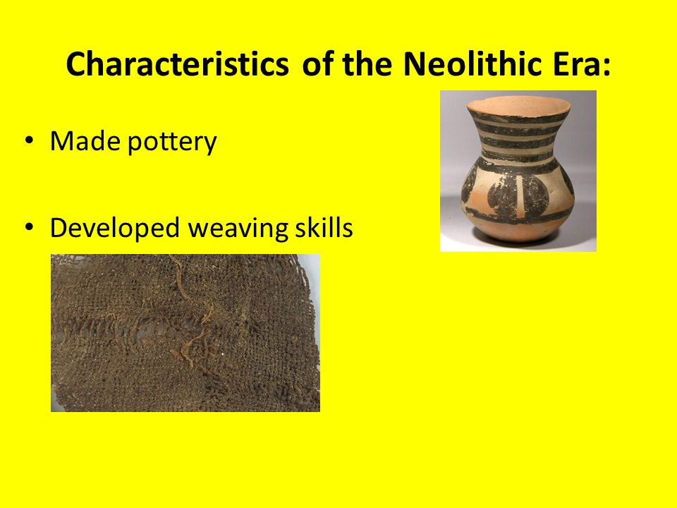 the main characteristics of paleolithic and neolithic cultures Paleolithic - neolithic  characteristics  from place to place following their main food source (animals) somehow neolithic people learned how to plant and.