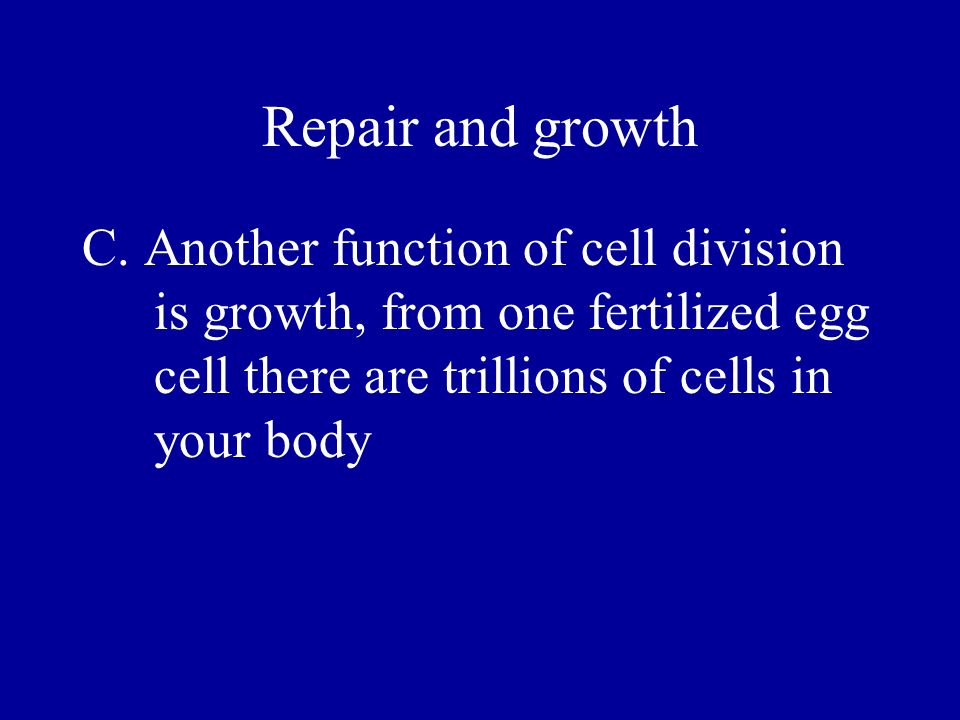 Repair and growth C.