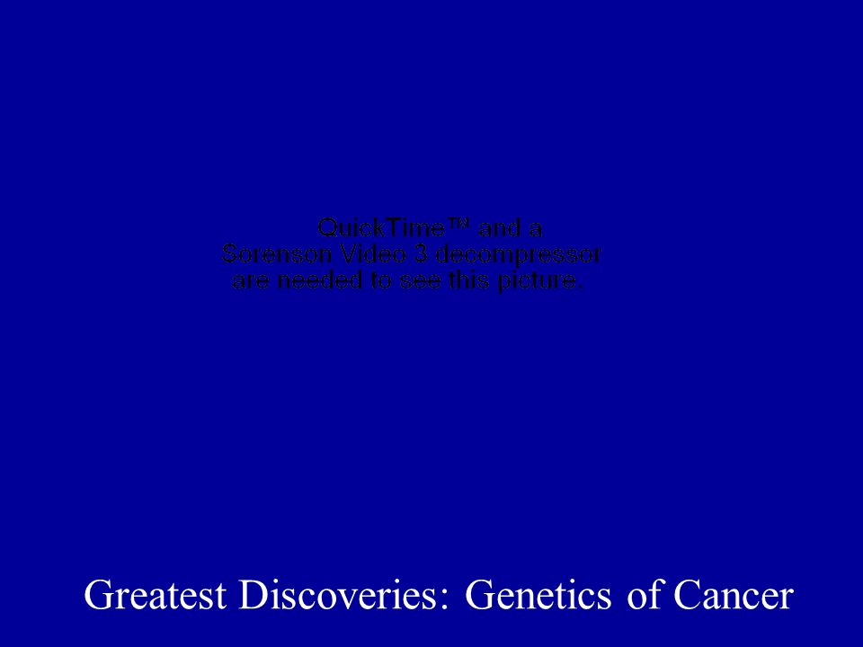 Greatest Discoveries: Genetics of Cancer