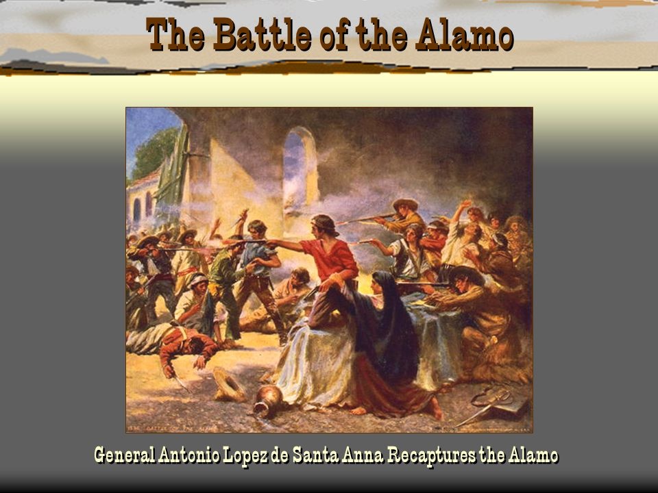 General Antonio Lopez de Santa Anna Recaptures the Alamo