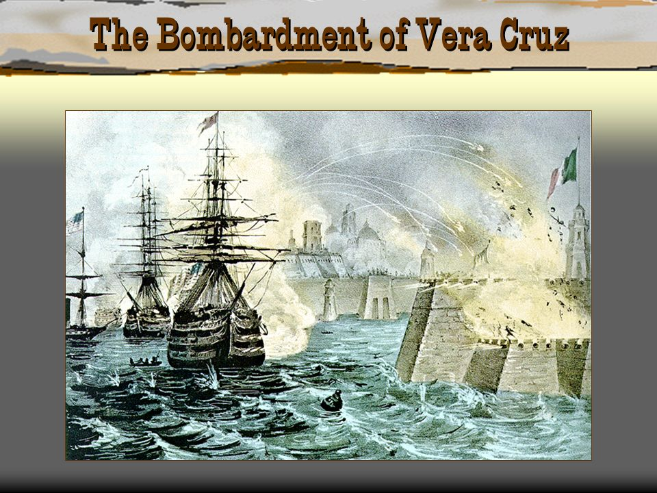 The Bombardment of Vera Cruz