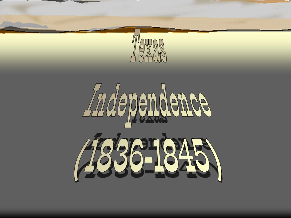 Texas Independence (1836-1845)