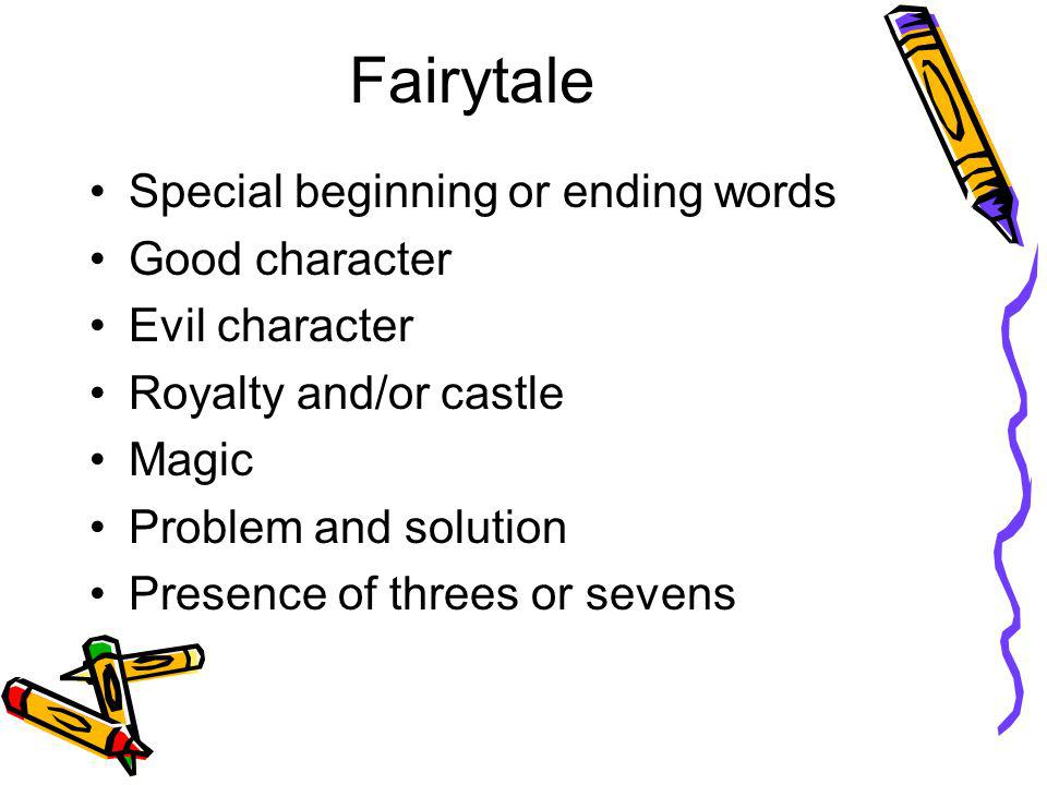 Fairytale Special beginning or ending words Good character