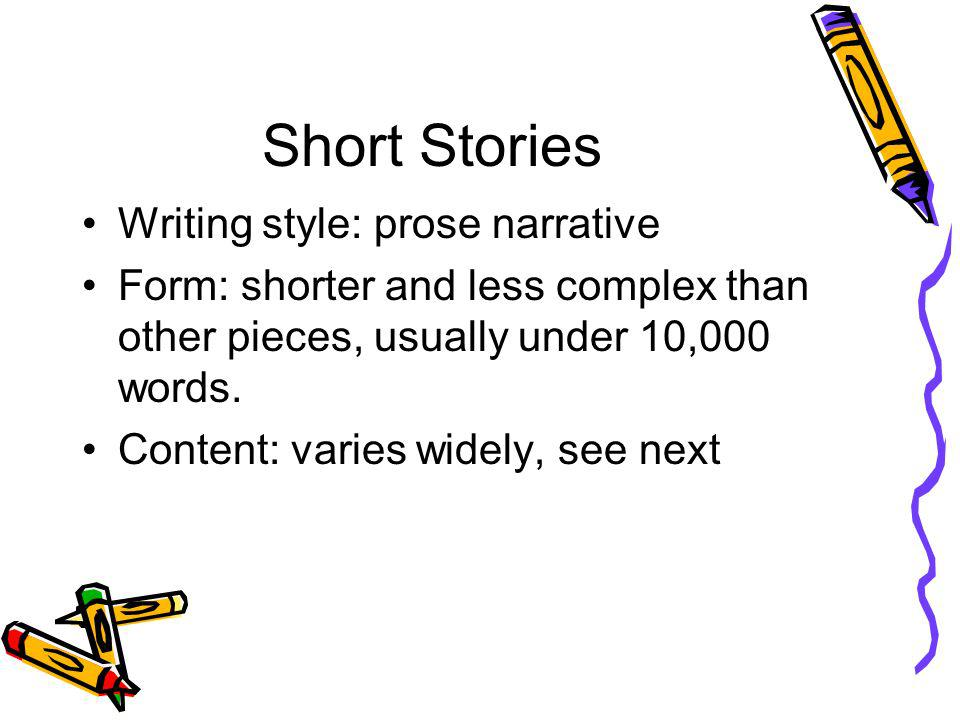 Short Stories Writing style: prose narrative