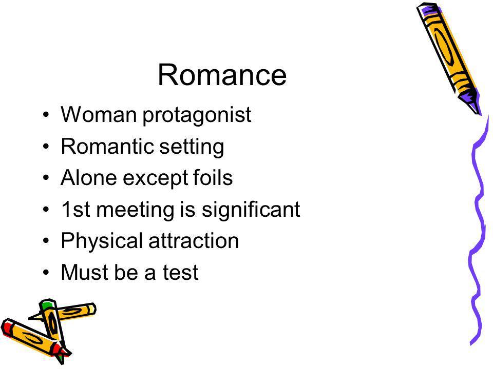 Romance Woman protagonist Romantic setting Alone except foils