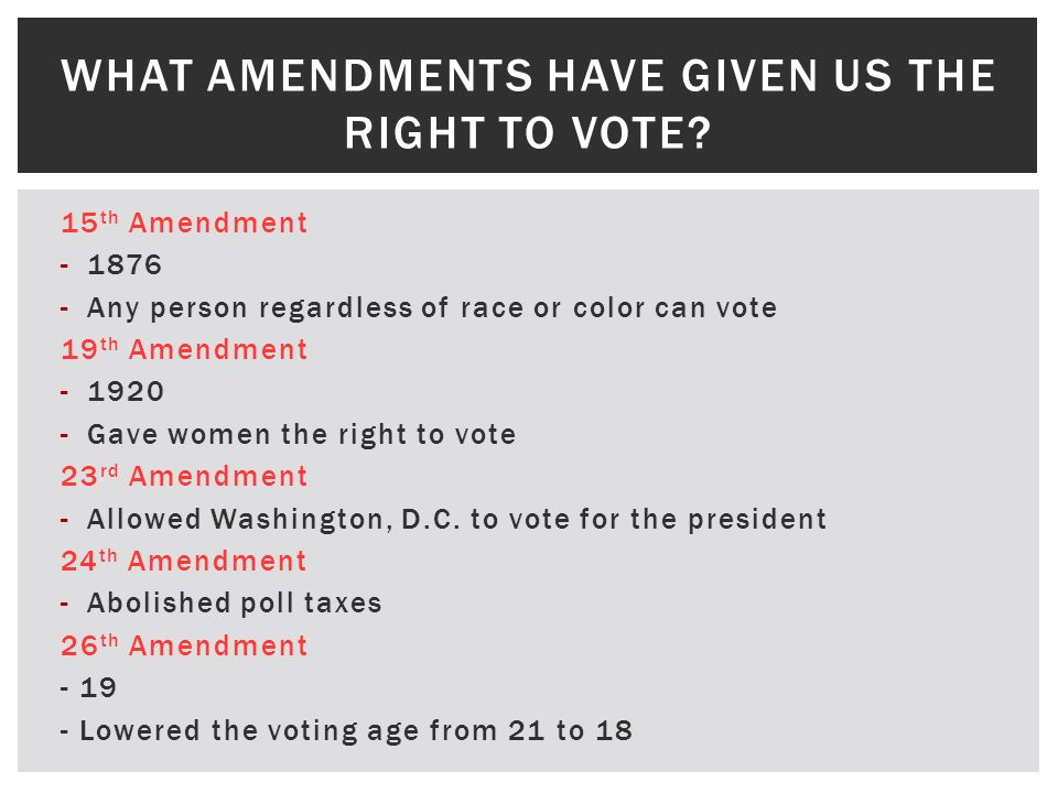 What amendments have given us the right to vote