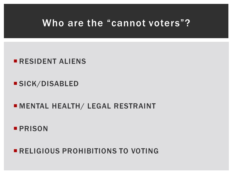 Who are the cannot voters