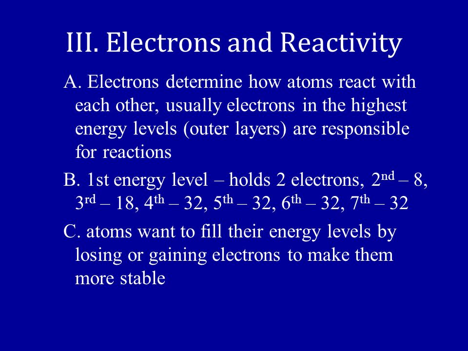 III. Electrons and Reactivity