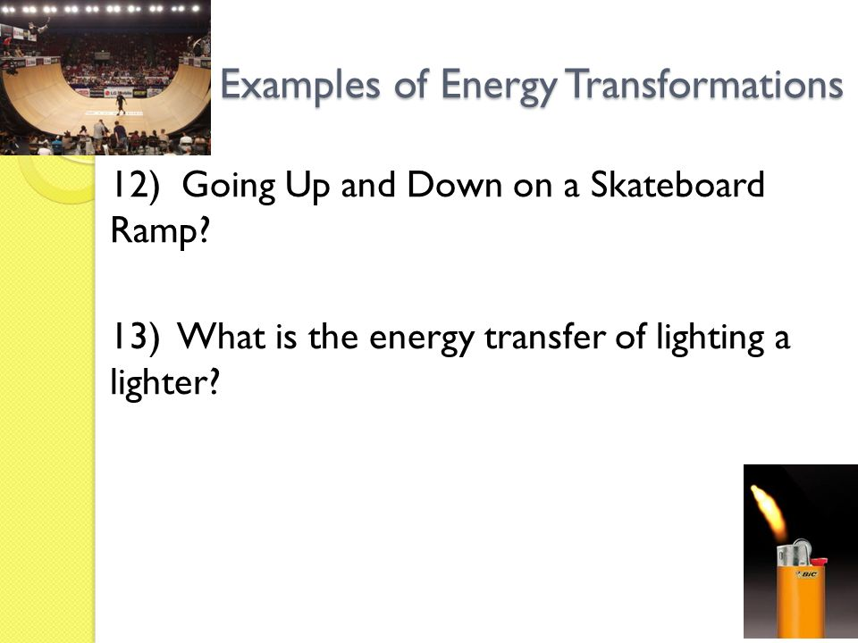 Energy Lesson Goal Explain The Different Forms Of Energy