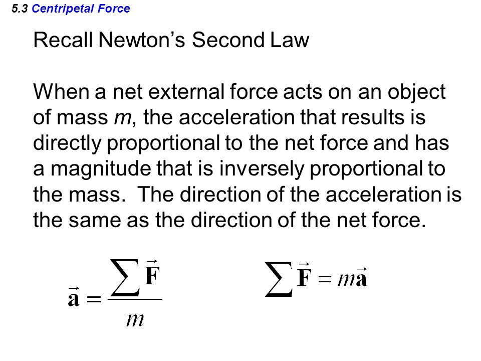 Recall Newton's Second Law When a net external force acts on an object