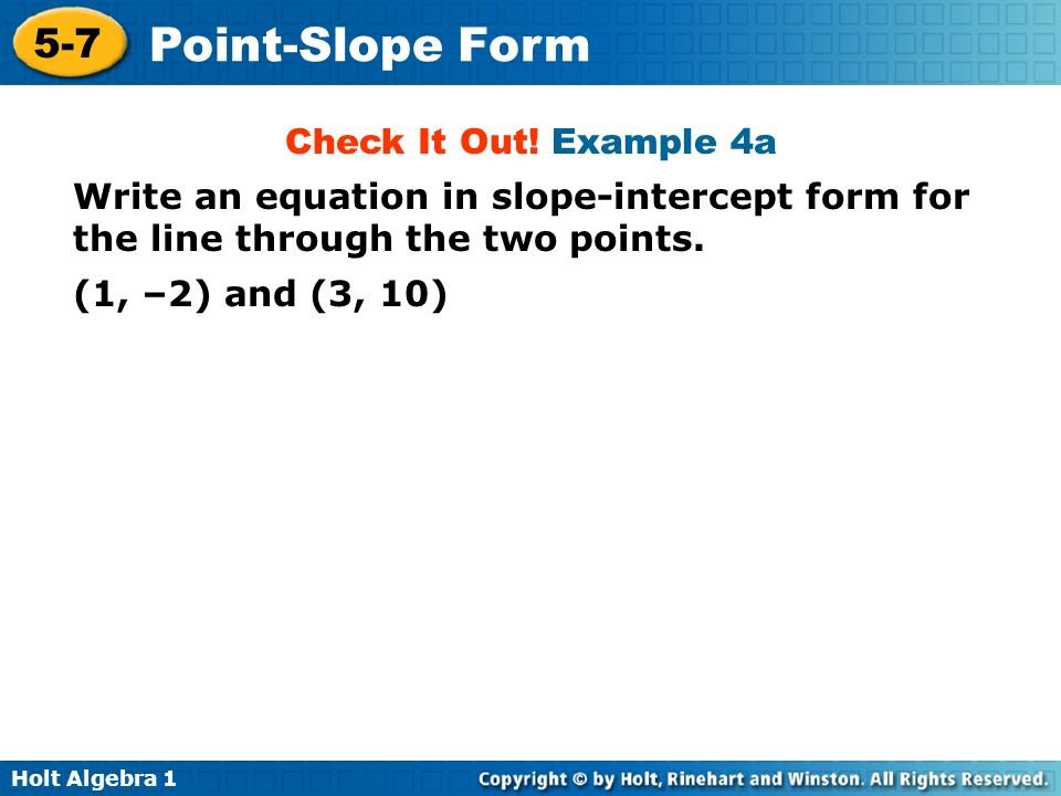 Check It Out! Example 4a Write an equation in slope-intercept form for the line through the two points.