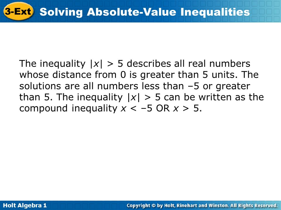 The inequality |x| > 5 describes all real numbers whose distance from 0 is greater than 5 units.