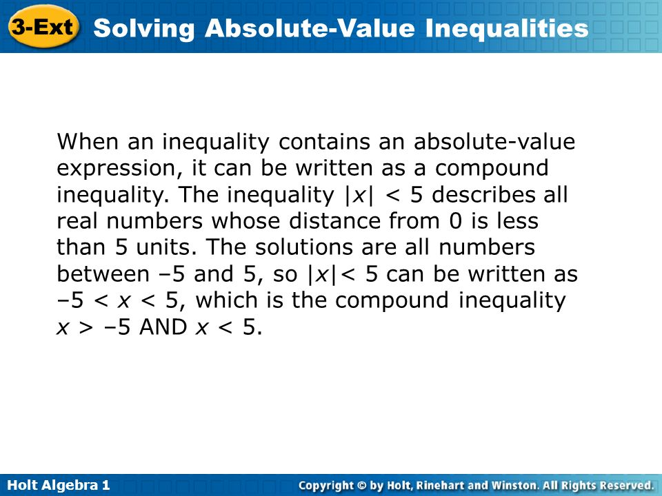 When an inequality contains an absolute-value expression, it can be written as a compound inequality.
