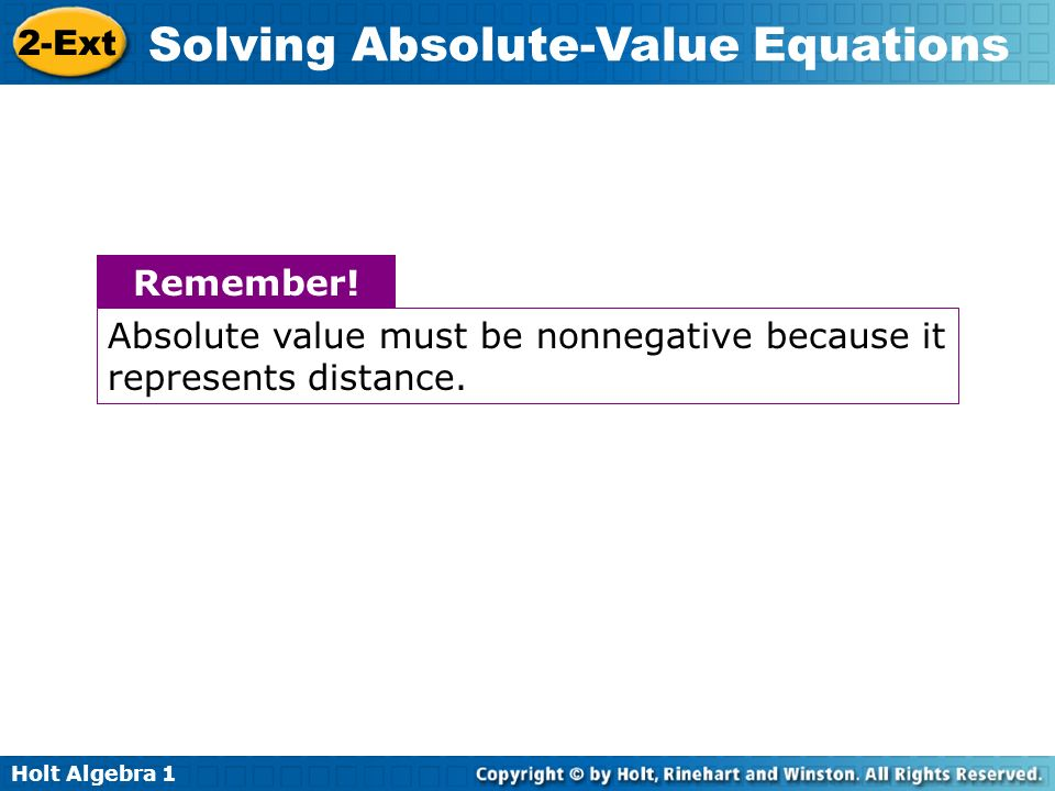 Remember! Absolute value must be nonnegative because it represents distance.