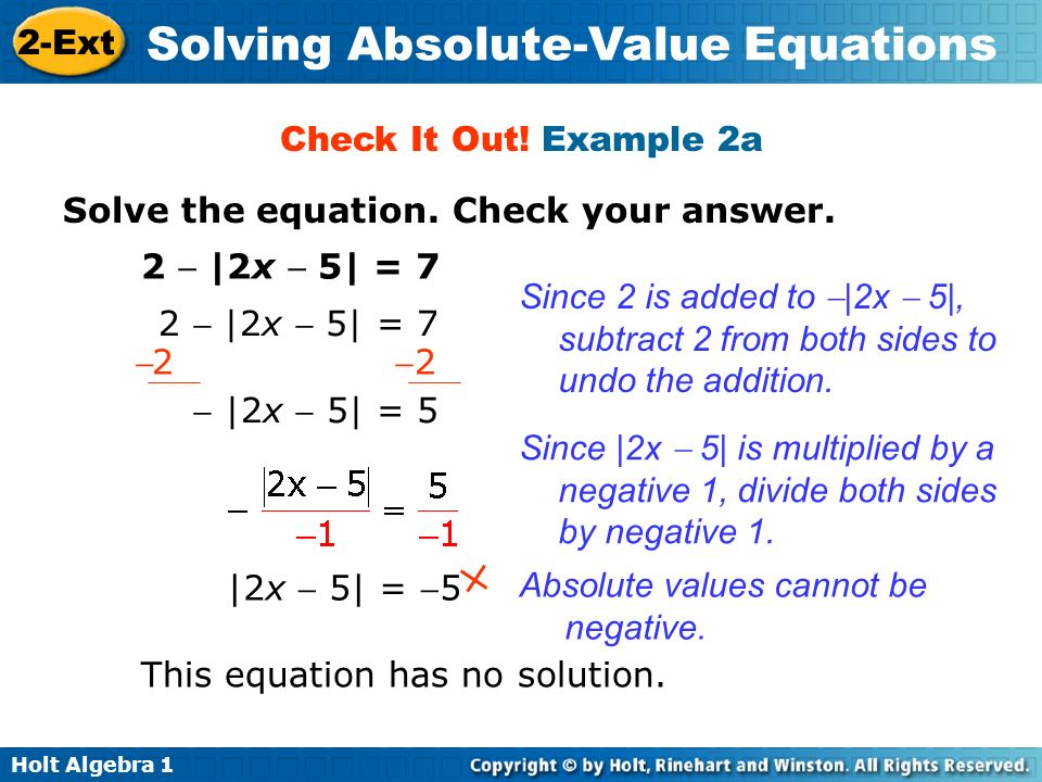 Check It Out! Example 2aSolve the equation. Check your answer. 2  |2x  5| = 7.