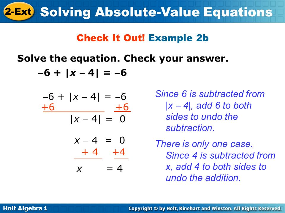 Check It Out! Example 2bSolve the equation. Check your answer. 6 + |x  4| = 6.