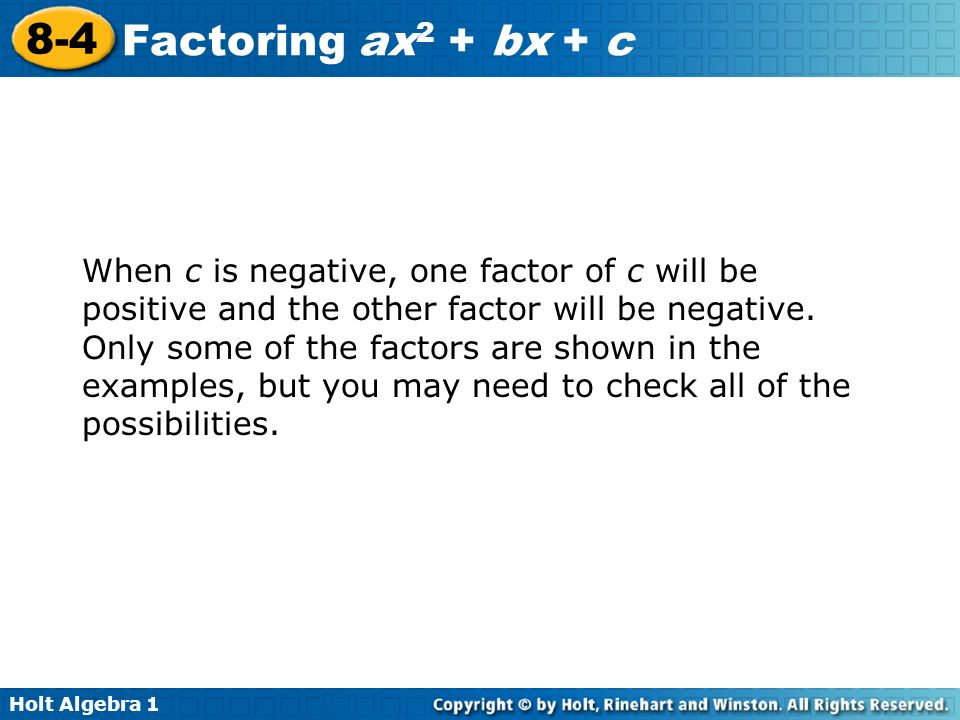 When c is negative, one factor of c will be positive and the other factor will be negative.