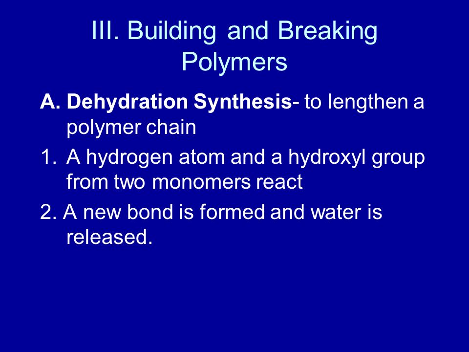 III. Building and Breaking Polymers
