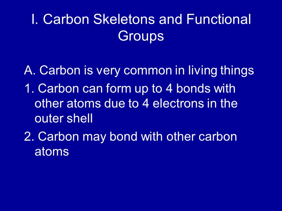I. Carbon Skeletons and Functional Groups