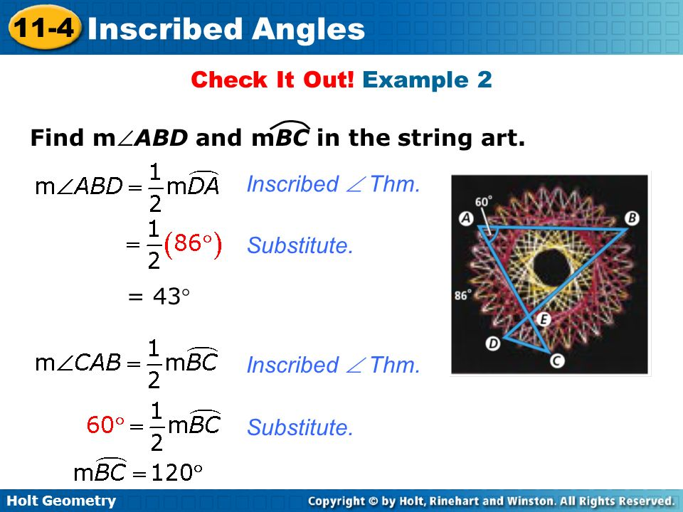 Check It Out! Example 2 Find mABD and mBC in the string art. Inscribed  Thm. Substitute. = 43