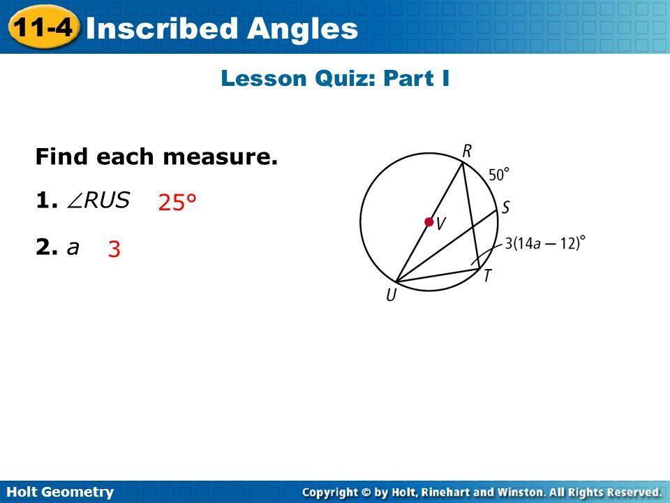 Lesson Quiz: Part I Find each measure. 1. RUS 2. a 25° 3
