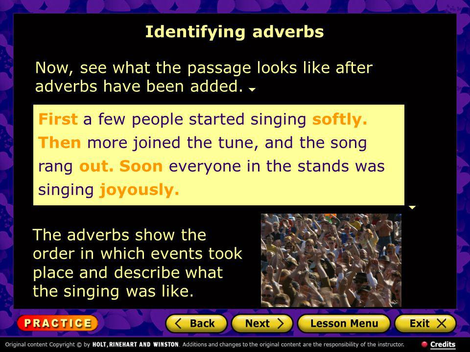 Identifying adverbs Now, see what the passage looks like after adverbs have been added.