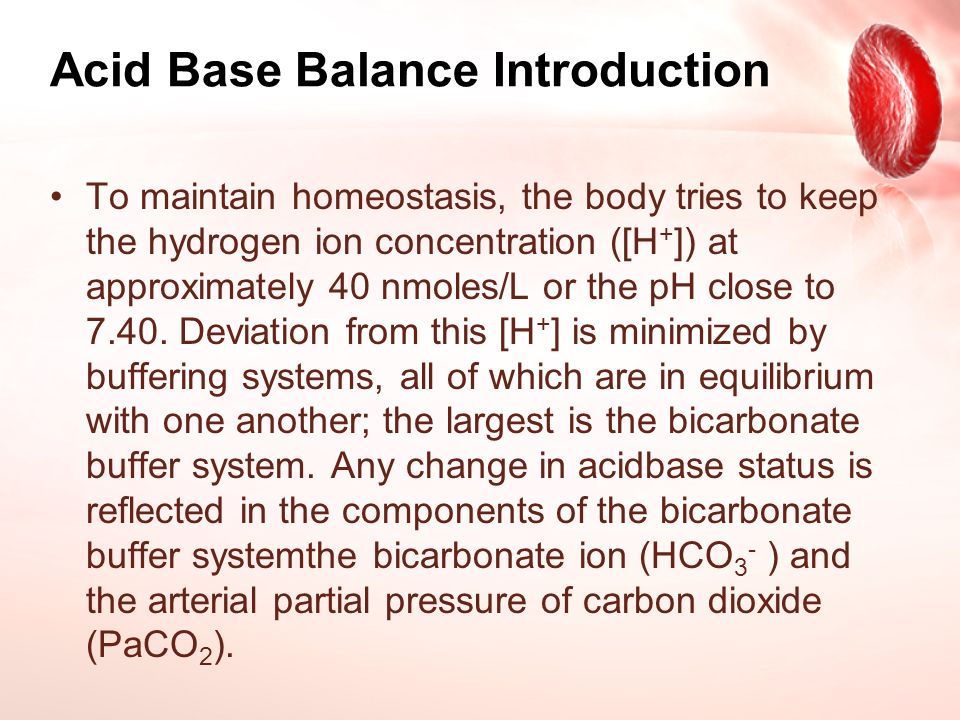 how does the body maintain acid base balance Balance the amount of water in your body balance your body's acid/base (ph) find health information in languages other than english on fluid and electrolyte balance.