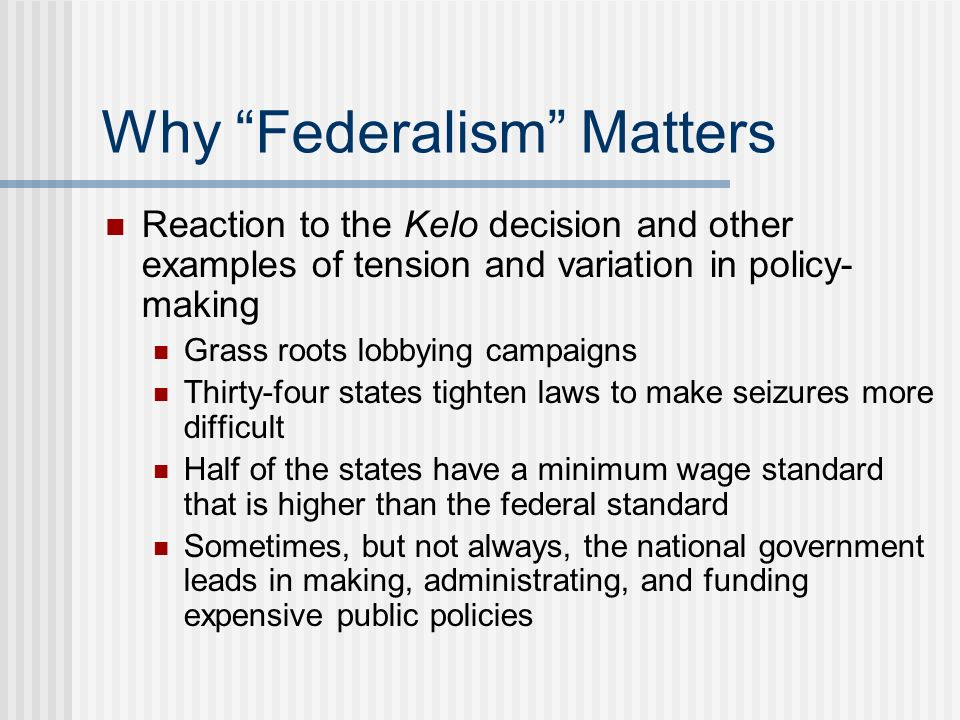 Why Federalism Matters