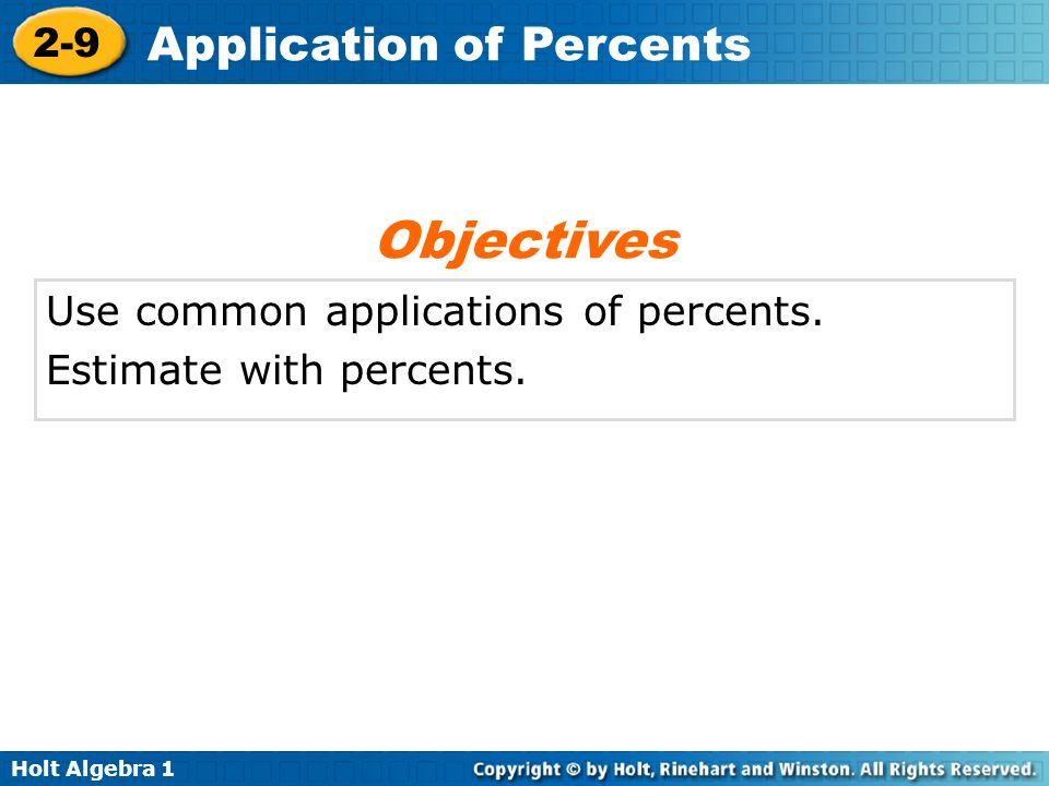 Objectives Use common applications of percents.
