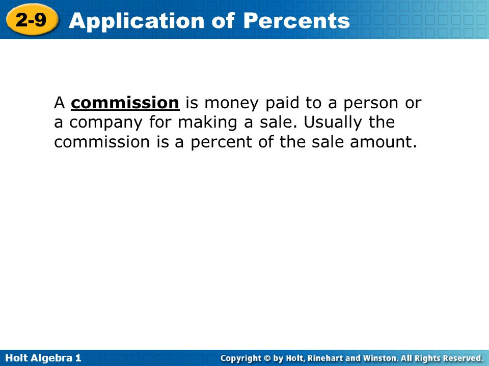 A commission is money paid to a person or a company for making a sale