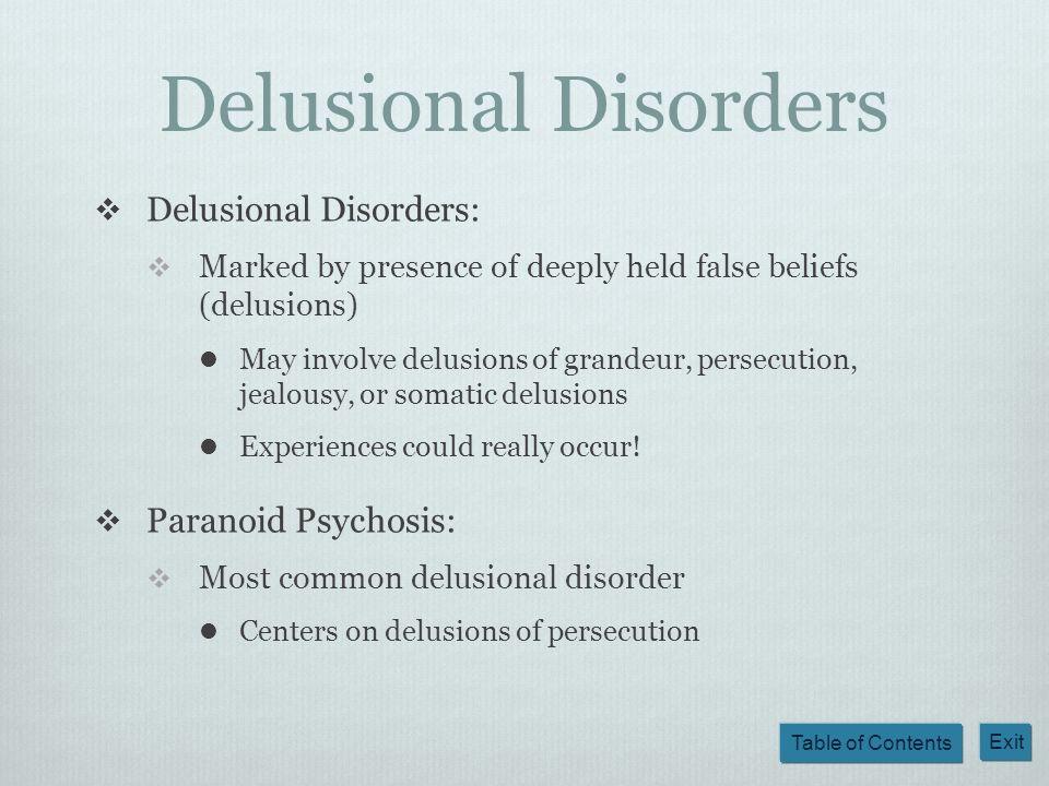 Delusional Disorders Delusional Disorders: Paranoid Psychosis: