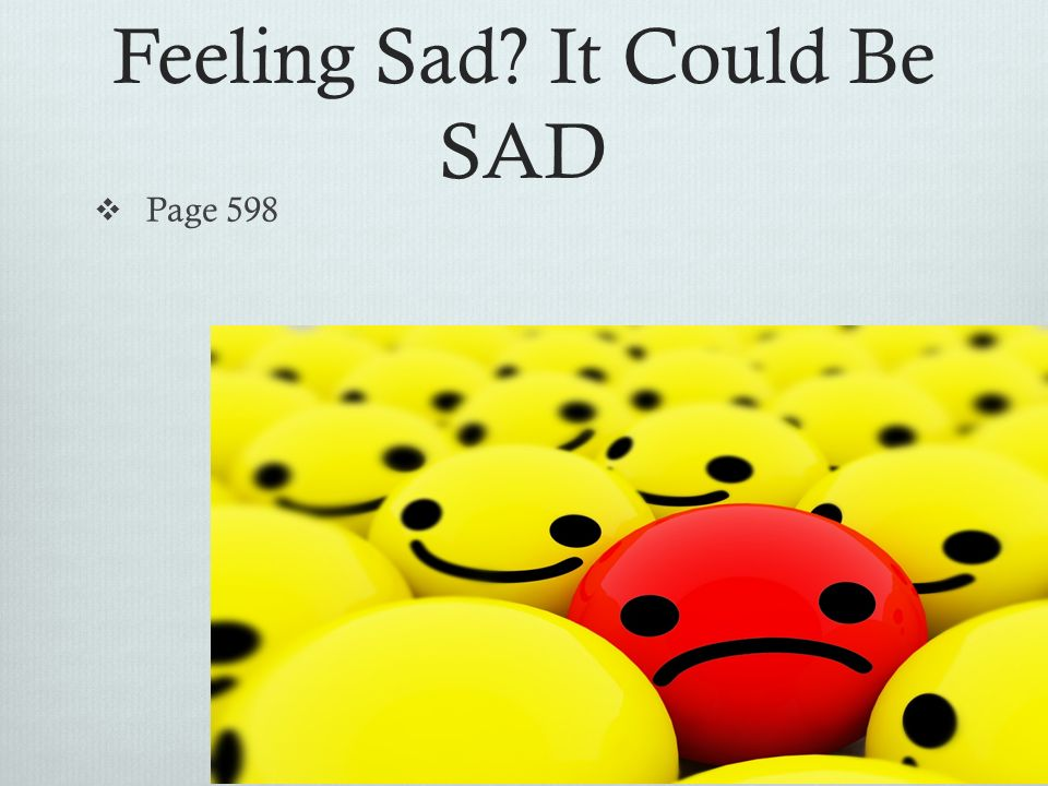 Feeling Sad It Could Be SAD
