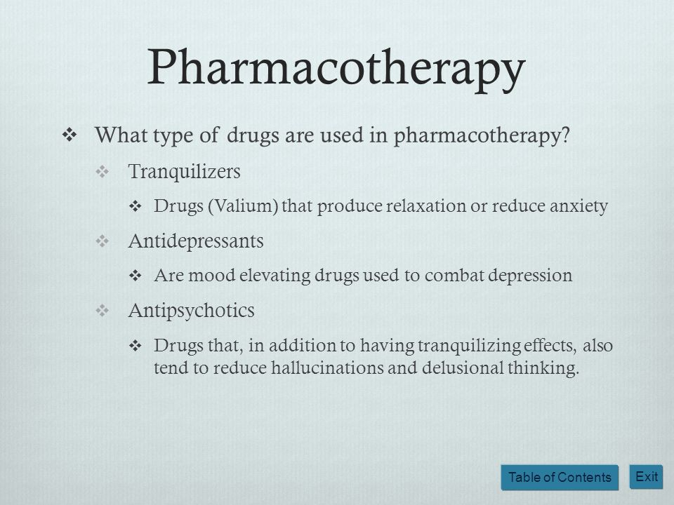 Pharmacotherapy What type of drugs are used in pharmacotherapy