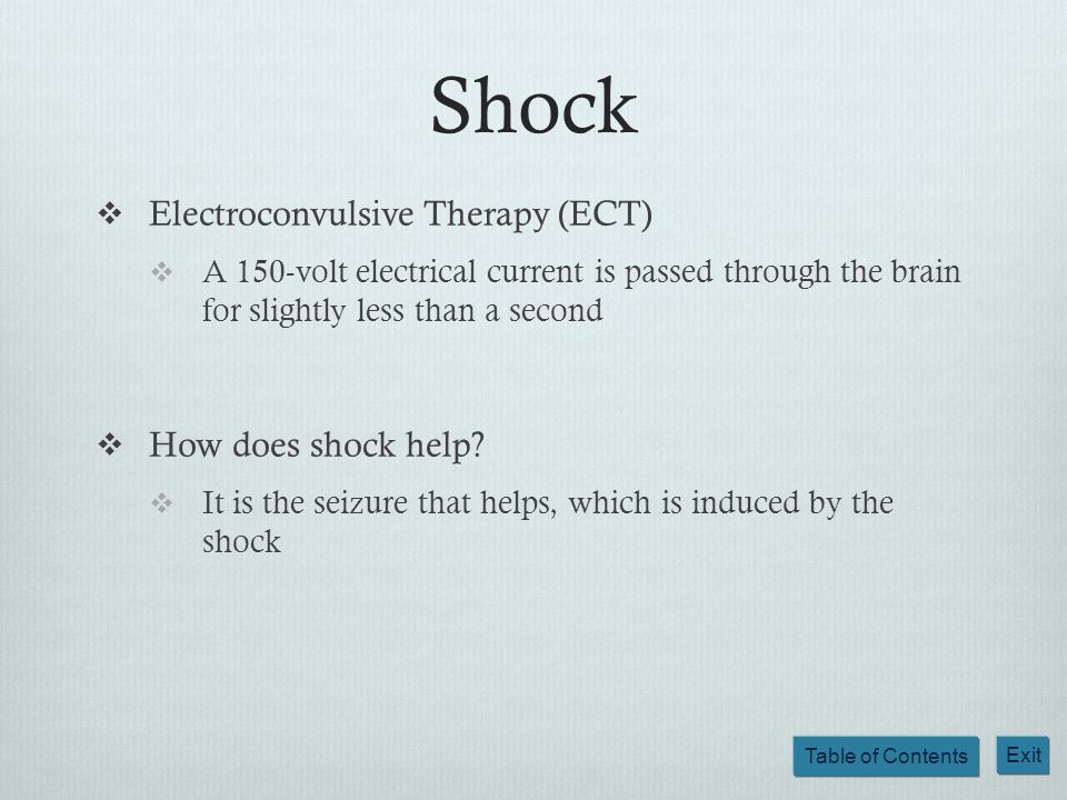 Shock Electroconvulsive Therapy (ECT) How does shock help