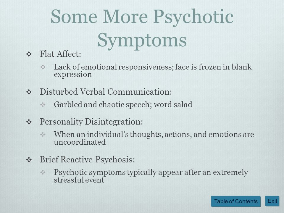 Some More Psychotic Symptoms