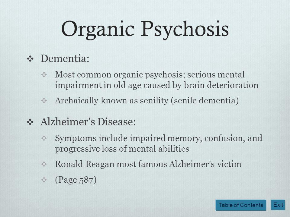 Organic Psychosis Dementia: Alzheimer's Disease: