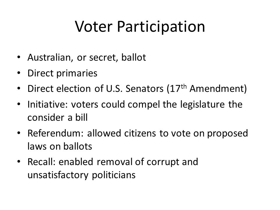 Voter Participation Australian, or secret, ballot Direct primaries