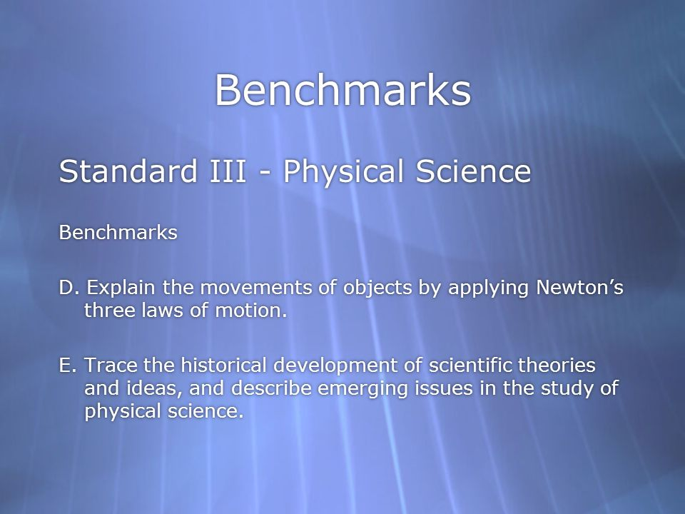 Benchmarks Standard III - Physical Science Benchmarks